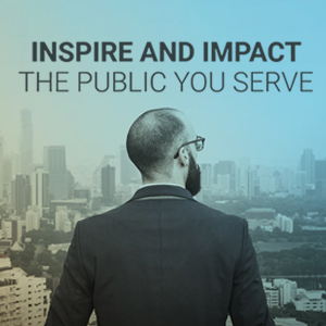 Inspire and Impact the public you serve banner